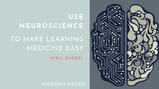 Harness the Power of Neuroscience to Make Learning (or Teaching) Medicine More Efficient