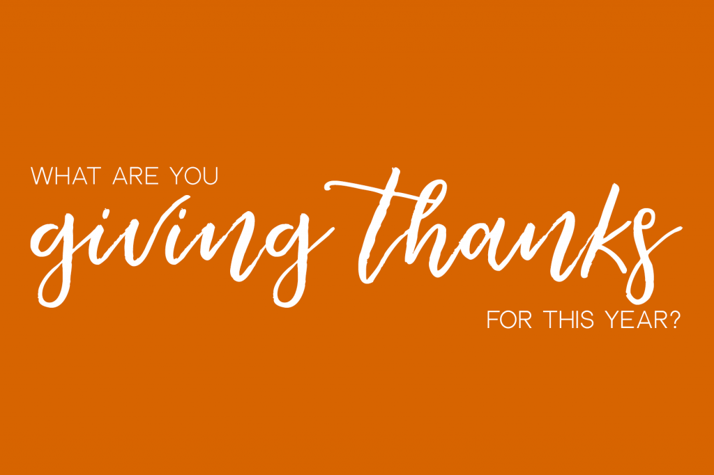 Tell Us: What Are You Giving Thanks for This Year?