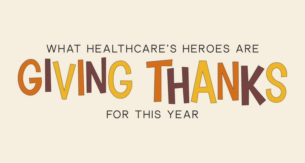 What Healthcare's Heroes Are Giving Thanks for This Year